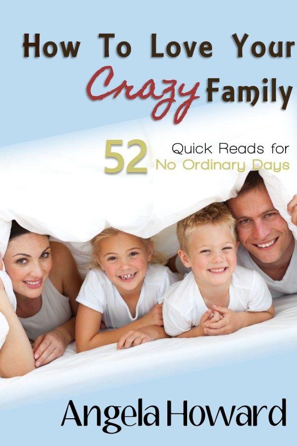 Howtoloveyourcrazyfamily